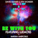David Banner &amp; 9th Wonder ft. Ludacris &amp; Marsha Ambrosius - Be With You Artwork
