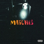 Bas - Matches ft. The Hics Artwork