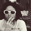 BBU - Kurt De La Rocha Artwork
