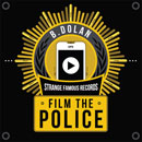 B. Dolan ft. Toki Wright, Jasiri X & Sage Francis - Film The Police Artwork