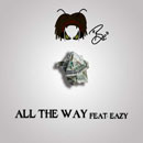Be ft. Eazy - All the Way Artwork