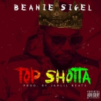 Beanie Sigel - Top Shotta Artwork