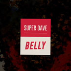 Belly - Super Dave Artwork