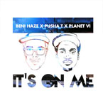 Beni Haze ft. Pusha T & Planet VI - It's On Me Artwork