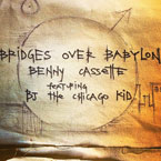 Benny Cassette ft. BJ The Chicago Kid - Bridges Over Babylon Artwork