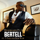 Bertell ft. T-Pain & Bow Wow - Headboard Pt. 2 Artwork