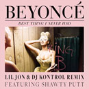 Beyonc ft. Lil Jon &amp; Shawty Putt - Best Thing I Never Had (Remix) Artwork