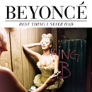 Beyoncé - Best Thing I Never Had Artwork