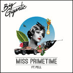 Big Gigantic - Miss Primetime ft. Pell Artwork