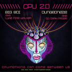 Big Boi ft. Phantogram & Sade - CPU 2.0 (Dungeoneze Remix) Artwork