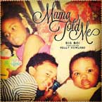 Big Boi ft. Kelly Rowland - Mama Told Me Artwork