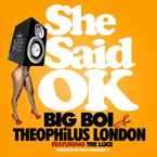 Big Boi & Theophilus London ft. Tre Luce - She Said OK Artwork