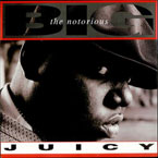 Notorious B.I.G. - Juicy Artwork