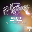 Big Jess ft. MaLLy & Muja Messiah - Get It In Artwork