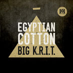 Big K.R.I.T. - Egyptian Cotton Artwork