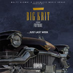Big K.R.I.T. ft. Future - Just Last Week Artwork