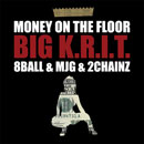 Big K.R.I.T. ft. 8Ball & MJG & 2 Chainz - Money On The Floor Artwork