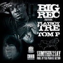 BIGREC ft. Playboy Tre &amp; Tom P - SUMTHIN2SAY Artwork