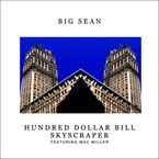 Big Sean ft. Mac Miller - Hundred Dollar Bill Skyscraper Artwork