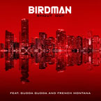 Birdman ft. French Montana & Gudda Gudda - Shout Out Artwork