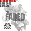 Bishop Lamont ft. Nate Dogg & SonReal - I'm Faded Artwork