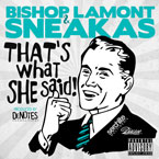 Sneakas x Bishop Lamont - That's What She Said Artwork