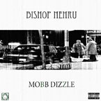 Bishop Nehru - Mobb Dizzle Artwork
