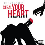 Bizzy Crook - Steal Your Heart Artwork