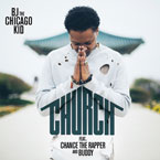 BJ The Chicago Kid - Church ft. Chance The Rapper & Buddy Artwork