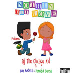 BJ The Chicago Kid - Nothin But Love ft. Joey Bada$$ & Hannibal Buress Artwork