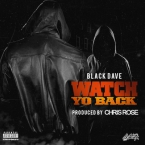 Black Dave - Watch Yo Back Artwork