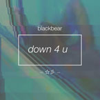 Blackbear - Down 4 U Artwork
