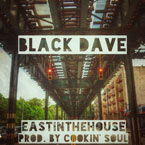 Black Dave - East in the House Artwork