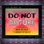 Black EL ft. Michael Christmas - Do Not Disturb Artwork