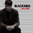 Black Milk - Welcome (Gotta Go) Artwork