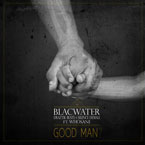 BLACWATER ft. Whosane - GOOD MAN Artwork