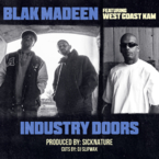 Blak Madeen - Industry Doors ft. West Coast Kam & DJ Slipwax Artwork