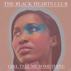 WELL$ & THE BLACK HEARTS CLUB - Girl Tell Me Something Artwork