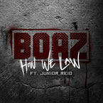 Boaz ft. Junior Reid - How We Law Artwork