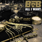 B.o.B - All I Want Artwork