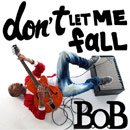 B.o.B - Don&#8217;t Let Me Fall Artwork