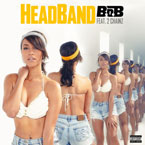 B.o.B ft. 2 Chainz - Headband Artwork