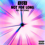 B.o.B ft. Trey Songz - Not For Long Artwork