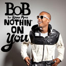 B.o.B ft. Bruno Mars - Nothing on You Artwork