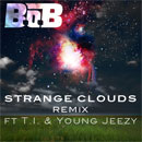 B.o.B ft. T.I. &amp; Young Jeezy - Strange Clouds (Remix) Artwork