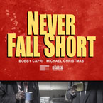 Bobby Capri - Never Fall Short ft. Michael Christmas Artwork