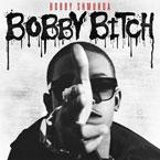 Bobby Shmurda - Bobby B*tch Artwork