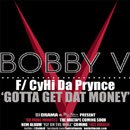 Bobby V ft. CyHi Da Prynce - Gotta Get Dat Money [Freestyle] Artwork