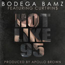 Bodega BAMZ ft. Curt@!n$ - Hot Like 95 Artwork