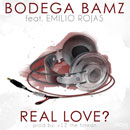 Bodega BAMZ ft. Emilio Rojas - Real Love Artwork